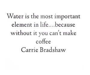 water, coffee, and Carrie Bradshaw image
