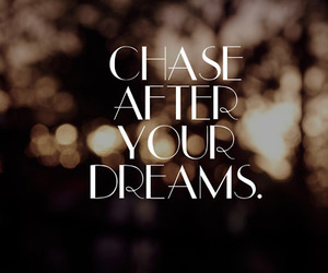 Dream, quote, and chase image