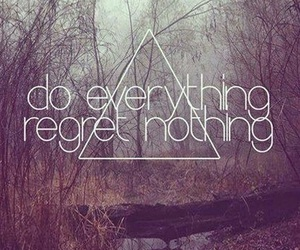 quotes, everything, and regret image