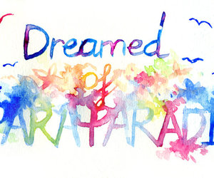 paradise, Dream, and text image