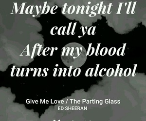 alcohol, sad, and give me love image