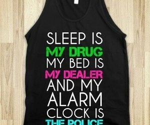 sleep, drugs, and shirt image