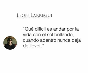 frases, leon larregui, and quotes image
