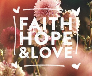 love, faith, and hope image