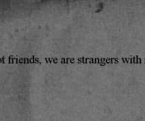 friends, memories, and strangers image