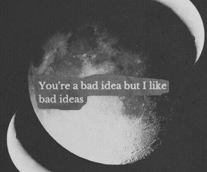 moon, bad, and quotes image