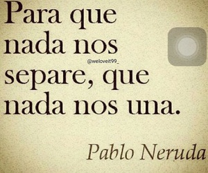 frases, pablo neruda, and quotes image