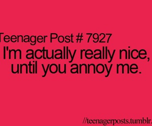 teenager post, nice, and annoy image