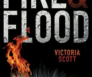 victoria scott and fire&flood image
