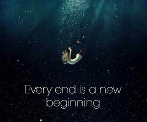 Every End Is A New Beginning On We Heart It