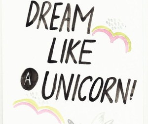 Dream, unicorn, and quote image