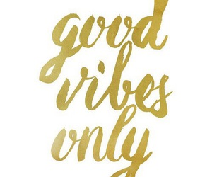 gold, quote, and good vibes image