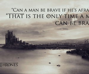 game of thrones, quote, and brave image