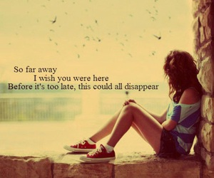 quotes, sad, and wish you were here image