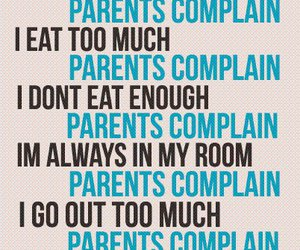 parents, quote, and complain image