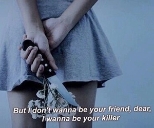 killer, quote, and grunge image