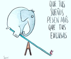 dreams, frases, and excusas image