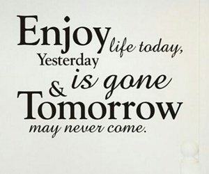 quotes, life, and today image