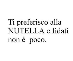 nutella, amore, and frasi italiane image