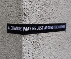 change, corner, and quotes image