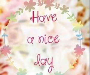 Nice day, day, and have image