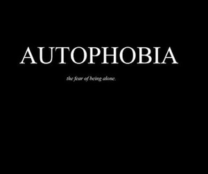 alone, quotes, and autophobia image