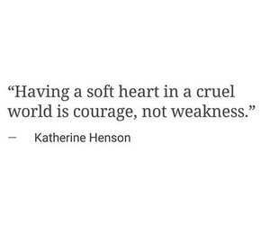 courage, quotes, and weakness image