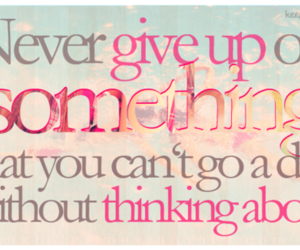 quotes, never give up, and text image
