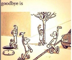 goodbye, quotes, and life image