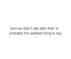 quotes, sad, and talk image