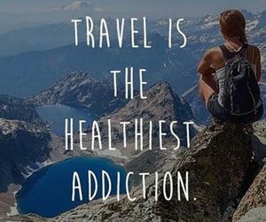travel, addiction, and quotes image
