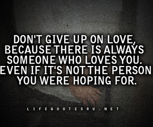 don't give up, quote, and love image