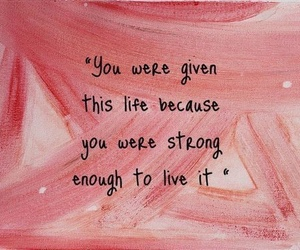 quotes, life, and strong image