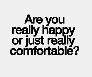 happy, comfortable, and quote image