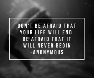 quote, life, and afraid image