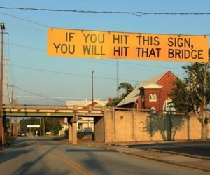 funny, sign, and bridge image