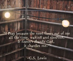 c.s. lewis, pray, and quote image