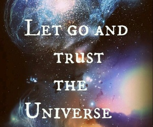 universe, quotes, and trust image