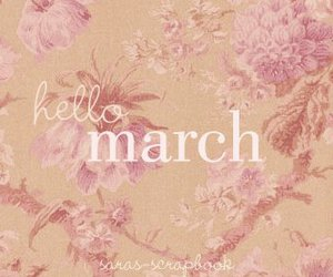 flowers, march, and quote image