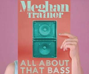 meghan trainor, all about that bass, and music image