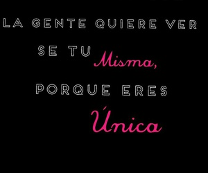 be yourself, hermosa, and única image