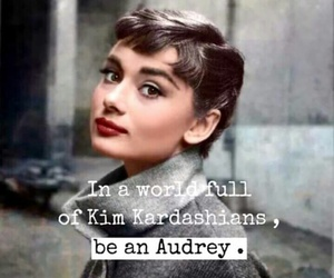 audrey hepburn, quotes, and kardashian image
