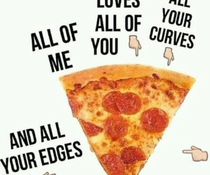 pizza, love, and all of me image