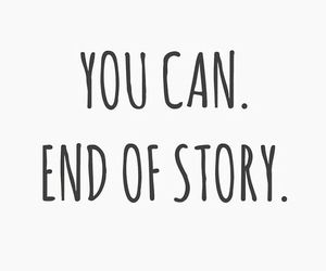 can, inspirational, and story image