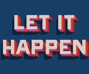 let it happen