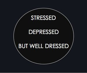 depressed, stressed, and quote image