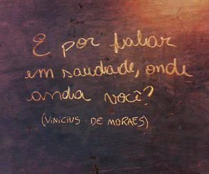 saudade, vinicius de moraes, and frases image