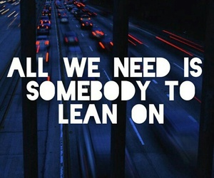 quotes, lean on, and Lyrics image