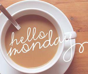 monday, coffee, and hello image