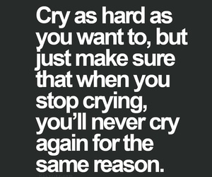 cry, quote, and reason image
